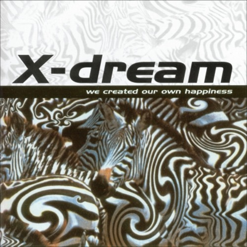 X-Dream - Our Own Happiness