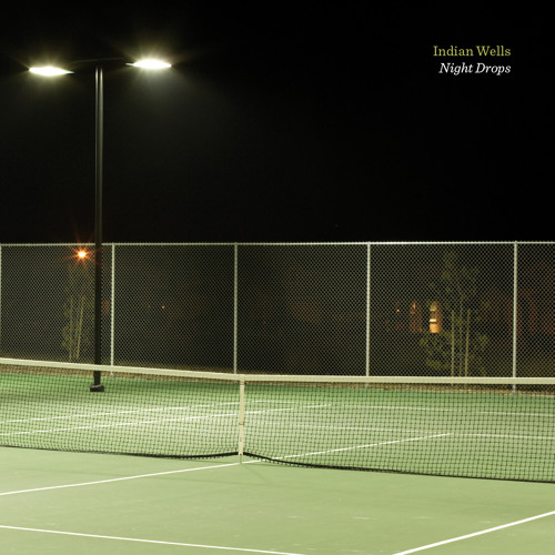 Indian Wells - Night Drops