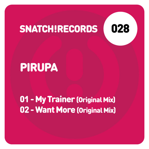 SNATCH028 01. My Trainer (Original Mix) - Pirupa Snatch028 (96K Snip)