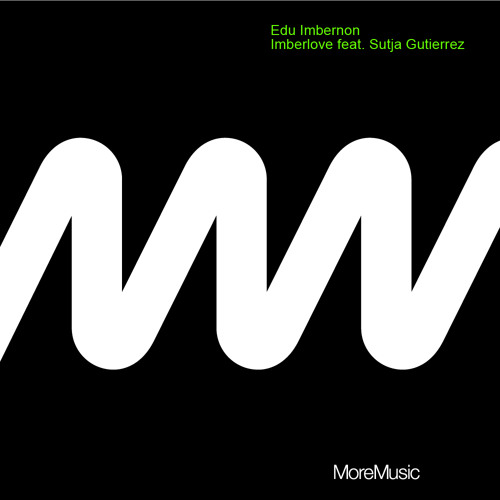 Edu Imbernon - Imberlove feat. Sutja Gutierrez (Original Mix) snippet [MORE MUSIC]
