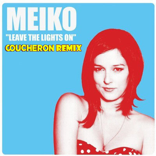 Meiko - Leave the Lights On (Coucheron Remix)