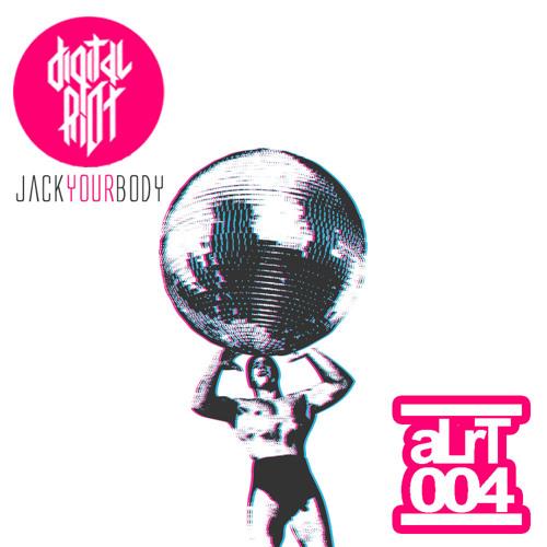 Digital Riot - Jack your body E.P. [ALrT004] (Preview)