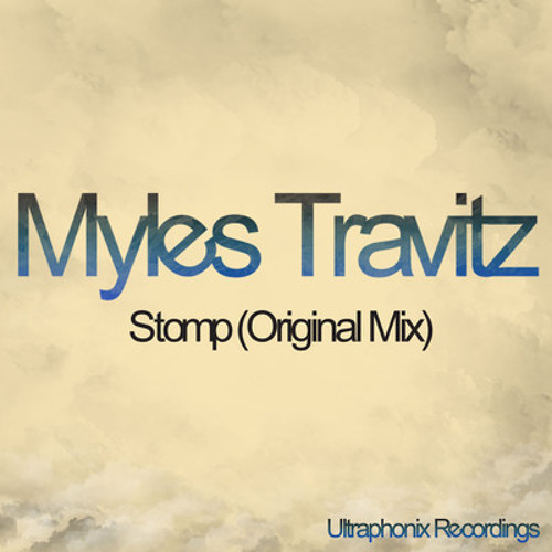 Myles Travitz - Stomp (Sneaker & the Dryer Remix) Out Now on UltraPhonix Recordings