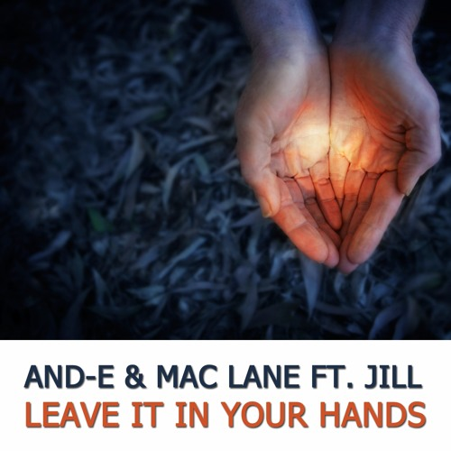 And-E & Mac Lane - Leave It In Your Hands (Donald Wilborn's Moving On Edit)