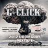 G-Click 2012 Doomsday Mixtape