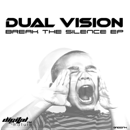 Dual Vision - Break the silence (DIGITAL NATURE rec)