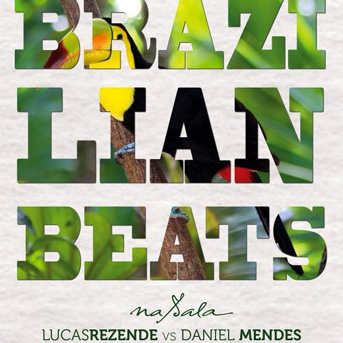 Lucas Rezende & Daniel Mendes - Brazilian Beats Promo