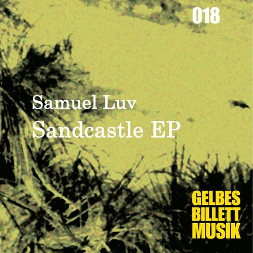 Samuel Luv · Sandcastle · Gelbes Billett Musik 018