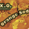 X.O. - Orange Soda (feat Kidd Upstairs)