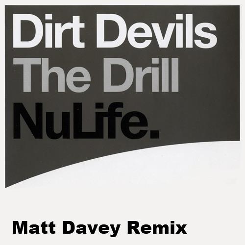 The Dirt Devils - The Drill (Matt Davey Remix)