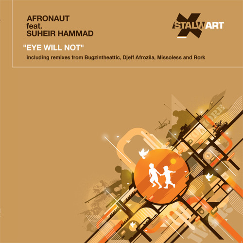 "Afronaut ft. Suheir Hammad ""Eye Will Not"" (DJ Rork War of Drum Main Mix) Stalwart"