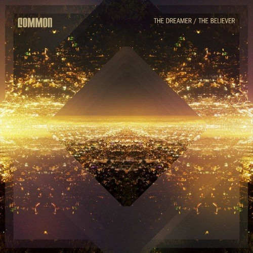 Common - The Believer (Featuring John Legend)