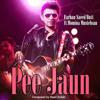Farhan Saeed - Pee Jaun (feat.Momina Mustehsan)