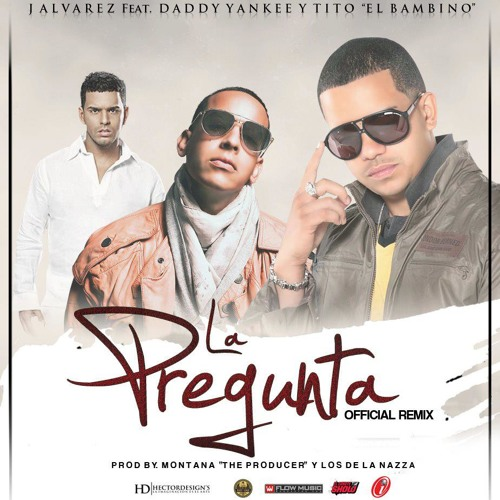 LA PREGUNTA - J ALVAREZ FEAT TITO EL BAMBINO & DADDY YANKEE - DJ PITY 012