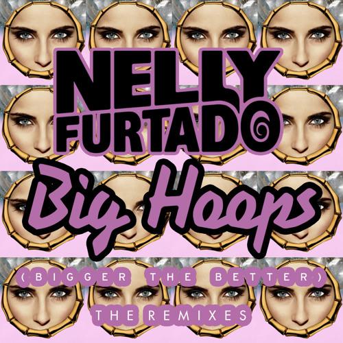 Nelly Furtado - Big Hoops (Bigger The Better) (501 Remix)