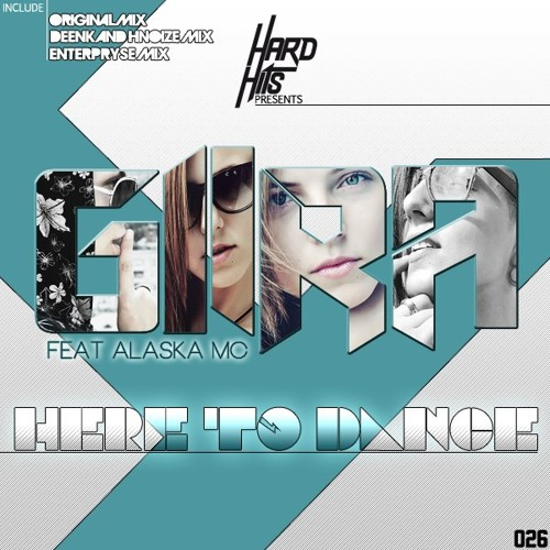 GIRA FEAT. ALASKA MC - HERE TO DANCE (PREVIEW) OUT SOON ON BEATPORT!