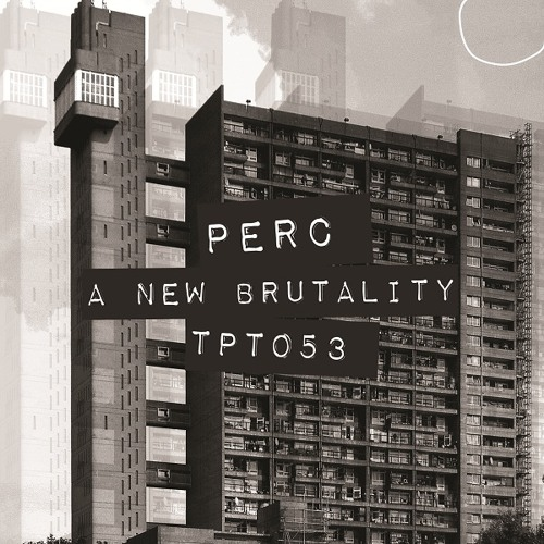 Perc - A New Brutality - EP preview