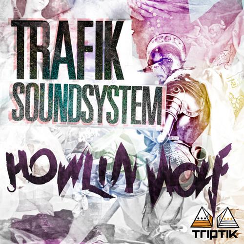 Trafik Soundsystem - Howlin' Wolf (Original Mix) CLIP