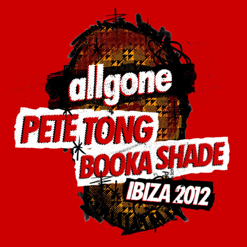 All Gone Ibiza 2012 - Pete Tong & Booka Shade Podcast