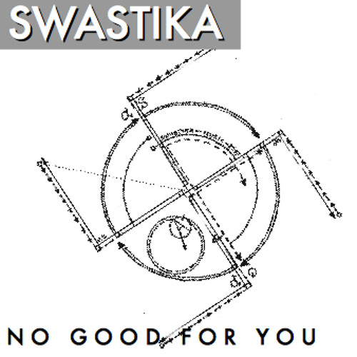 Swastika - No Good For You