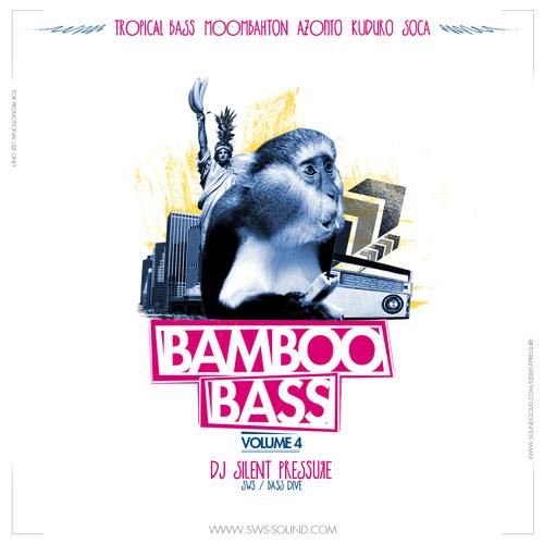 Bamboo Bass Vol.4 (Tropical Bass Moombahton Azonto Kuduro Soca)