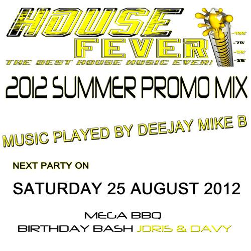 Dj Mike B - House Fever (2012 Summer promo)