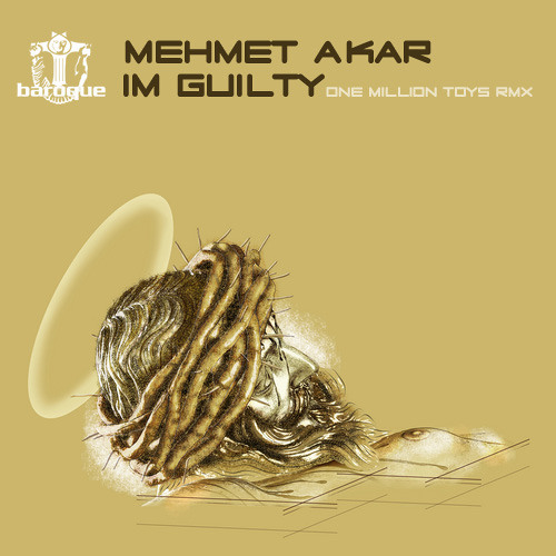 Mehmet Akar - I'm Guilty (Original/One Million Toys Mixes)