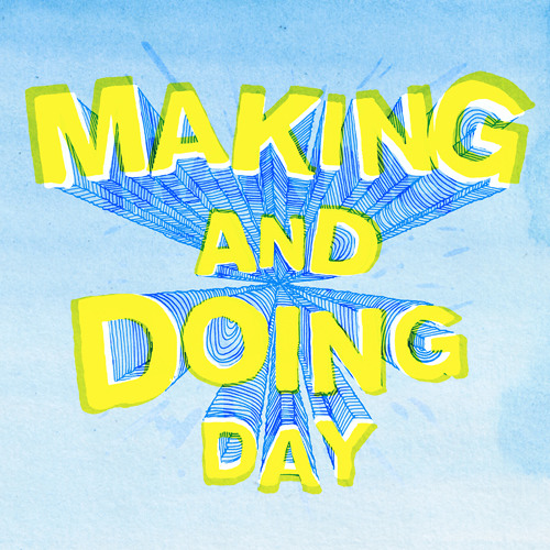 Making and Doing Day