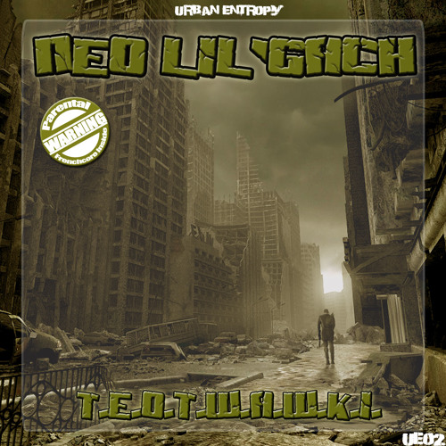 NEO LIL'GACH - T.E.O.T.W.A.W.K.I. (preview, no master) - URBAN ENTROPY rec