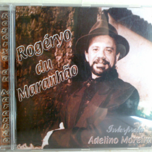 Rogéryo Du Maranhão Interpreta Adelino Moreira