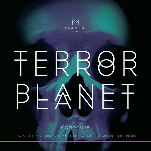 Lewis Fautzi - Terror Planet (Re:Axis's Dark Letters Bimix)