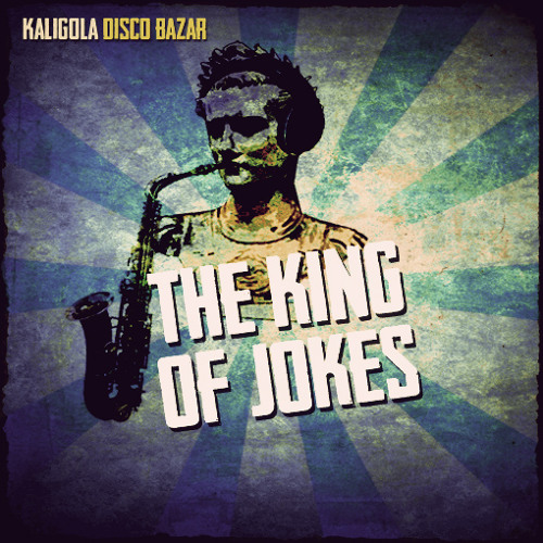 Kaligola Disco Bazar - The King Of Jokes