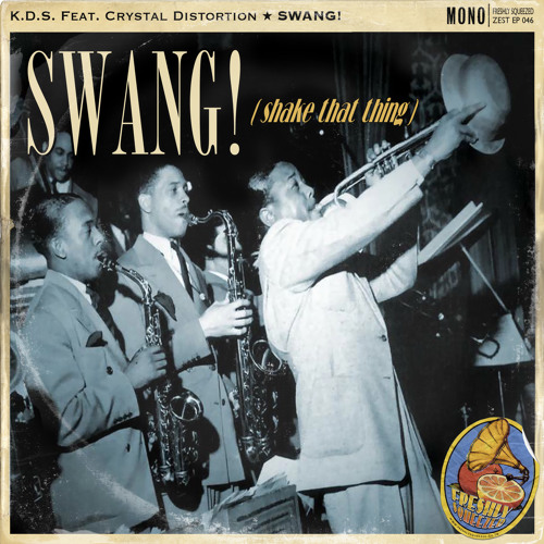GOT K.D.S - SWANG! (Shake That Thing) feat. CRYSTAL DISTORTION [Electro Swing]