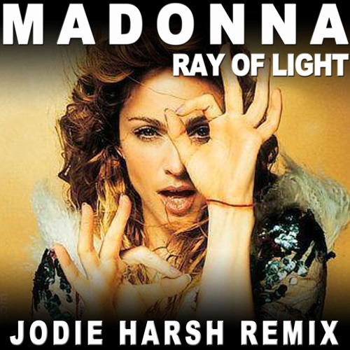 Madonna - Ray Of Light (Jodie Harsh Remix)