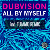 DubVision - All By Myself (Tujamo Remix)
