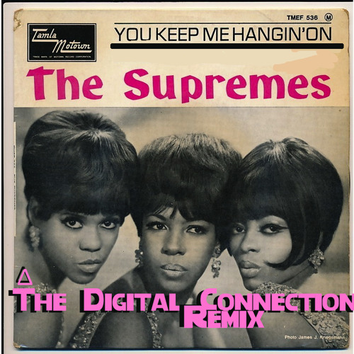 Supremes - Keep Me Hangin On (The Digital Connection Remix) [FREE DOWNLOAD]