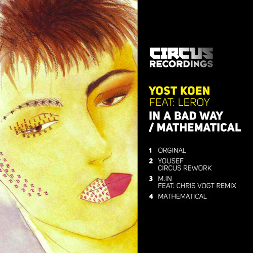 YOST KOEN - IN A BAD WAY - CIRCUS RECORDINGS (4 track preview)