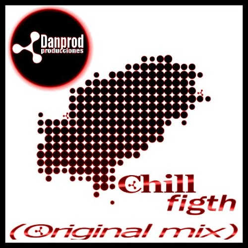 !!!!PROM0¡¡¡¡¡¡Danprod-Chil fight(original mix)-2012-Danproducciones////