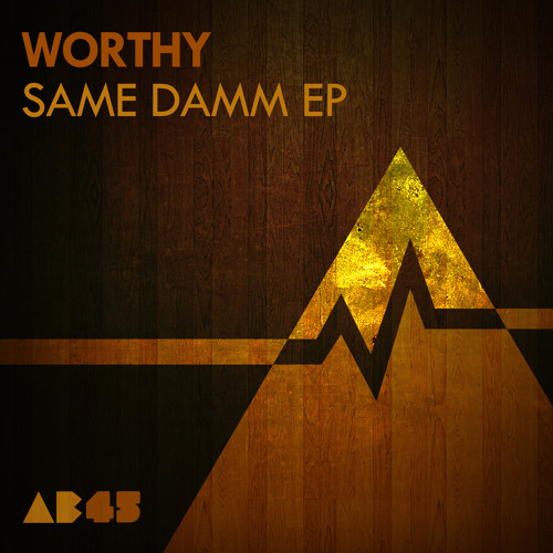 Worthy - Same Damm Thing - Anabatic Records