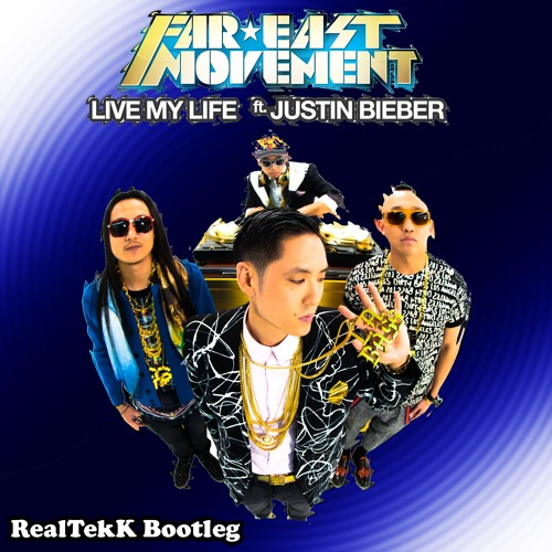 Far East Movement ft. Justin Bieber - Live My Life (RealTekK Bootleg Edit)