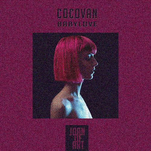 Cocovan - Babylove (Joan of ART Liquid Drum&Bass Edit)