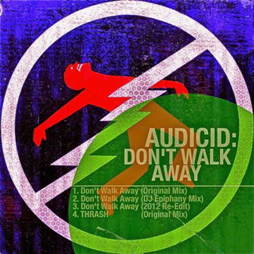 Audicid - Don't Walk Away (DJ Epiphany RMX) OUT NOW! @ BEATPORT