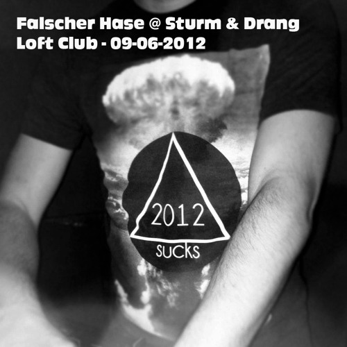 Falscher Hase at Sturm & Drang - Loft Club - 09-06-2012