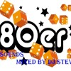80er Sounds - mixed by DJ STEVE  - 06/2012 - Teil 1