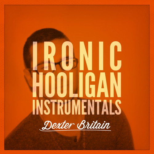 Ironic Hooligan (Instrumental)