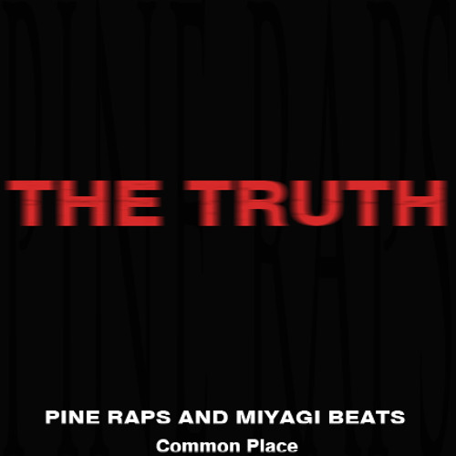 The Truth (Pine Raps & Miyagi Beats) (Prod. by JustifyD Official)