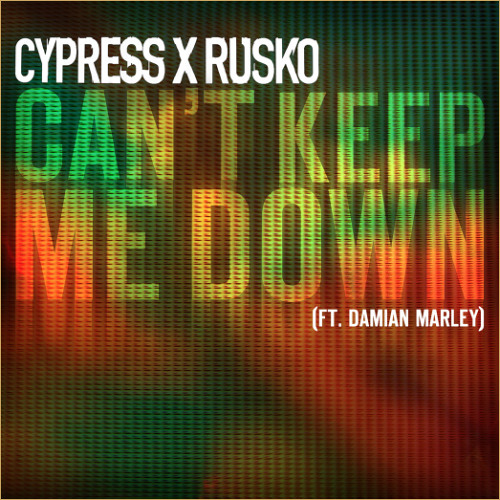 Cypress Hill & Rusko feat Damian Marley - Can't Keep Me Down