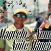 MC MAGRELO E NENE - NOITE MANEIRA (Twitter - @_Sacii) mp3