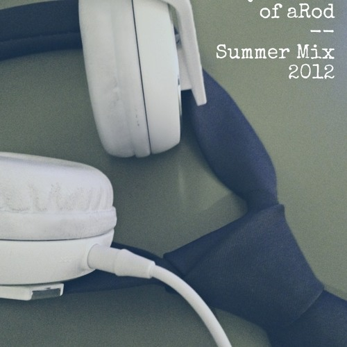 Fifty Shades of aRod | Summer Mix 2012
