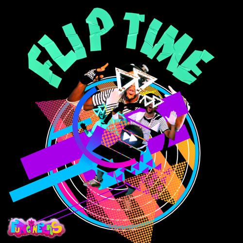 Flip Time (ft. Dub FX, Blurum 13, Lafa Taylor)